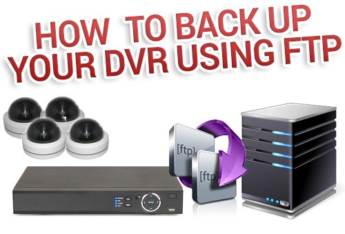 How to Backup your DVR using FTP