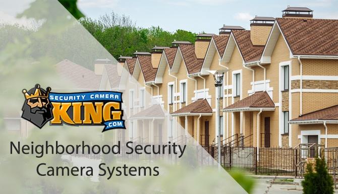 Neighborhood Security Camera Systems