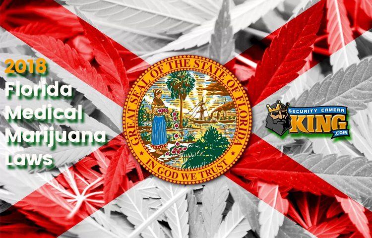2018 Florida Medical Marijuana Laws Security Camera King