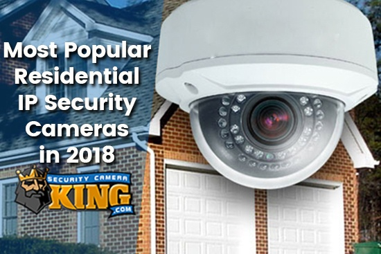 Residential IP Security Cameras 2018