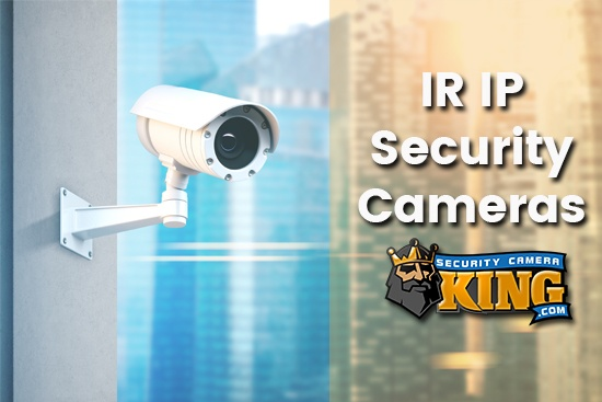 IR IP Security Cameras