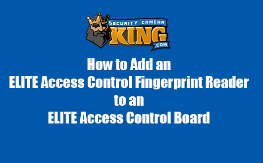 How to Add an ELITE Access Control Fingerprint Reader to an ELITE Access Control Board