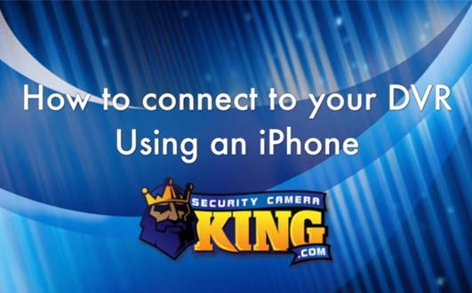 How to Connect a DVR Using an iPhone